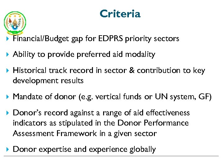 Criteria Financial/Budget gap for EDPRS priority sectors Ability to provide preferred aid modality Historical