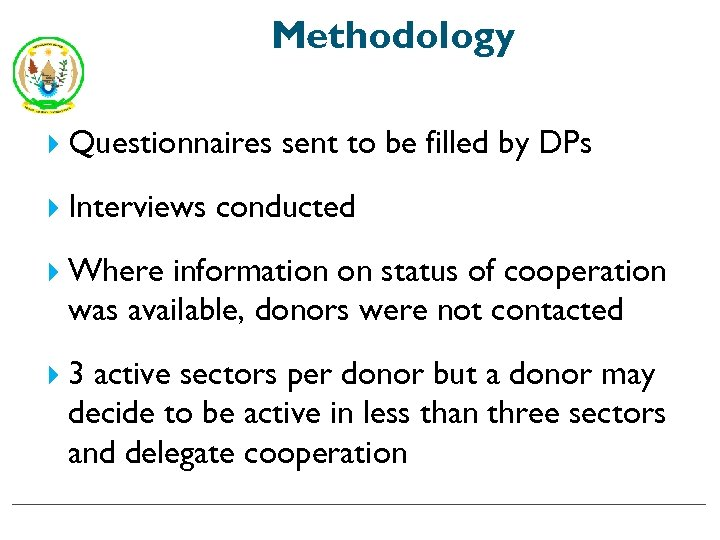 Methodology Questionnaires sent to be filled by DPs Interviews conducted Where information on status