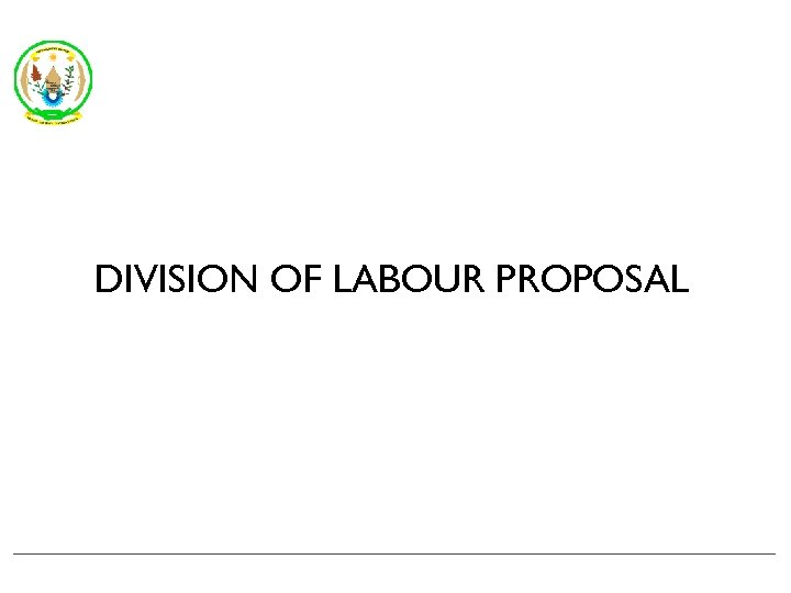 DIVISION OF LABOUR PROPOSAL