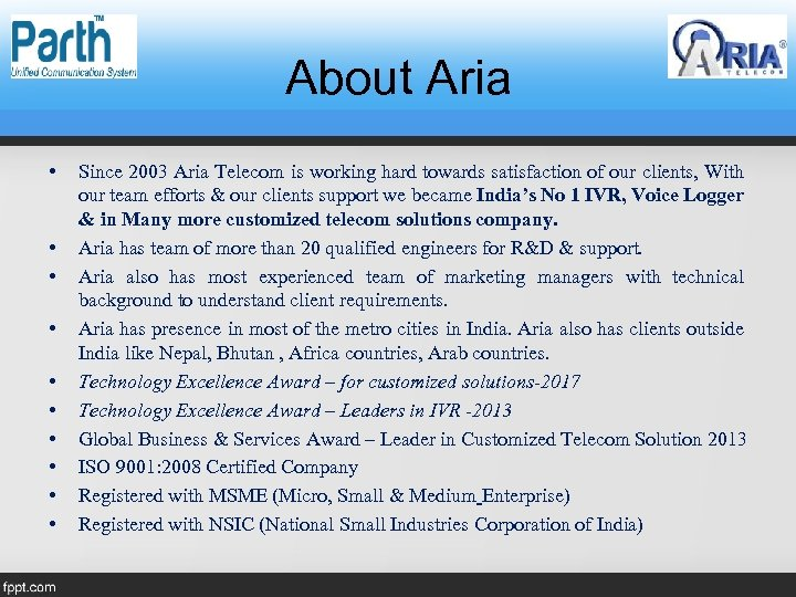 About Aria • • • Since 2003 Aria Telecom is working hard towards satisfaction