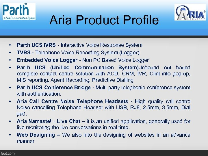 Aria Product Profile • • Parth UCS IVRS - Interactive Voice Response System TVRS