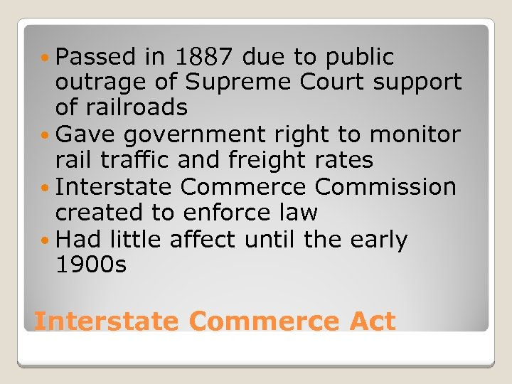 Passed in 1887 due to public outrage of Supreme Court support of railroads