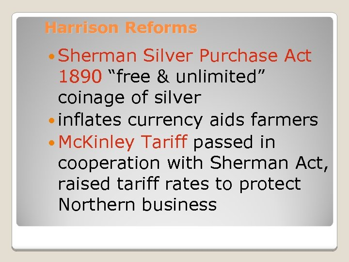 "Harrison Reforms Sherman Silver Purchase Act 1890 ""free & unlimited"" coinage of silver inflates"