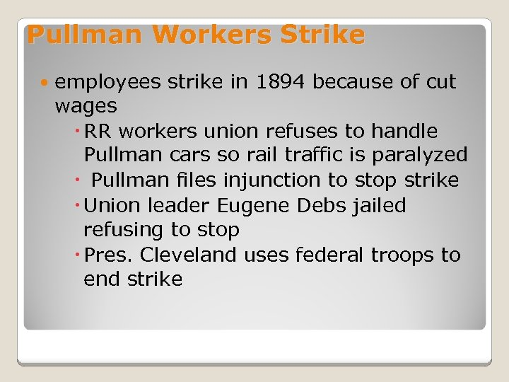 Pullman Workers Strike employees strike in 1894 because of cut wages RR workers union