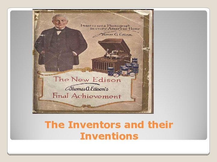 The Inventors and their Inventions