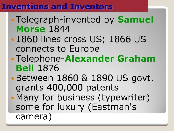 Inventions and Inventors Telegraph-invented by Samuel Morse 1844 1860 lines cross US; 1866 US