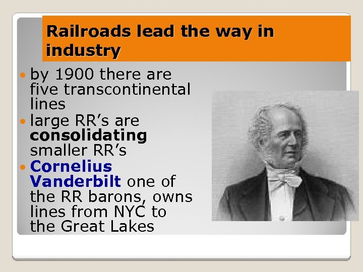 Railroads lead the way in industry by 1900 there are five transcontinental lines large