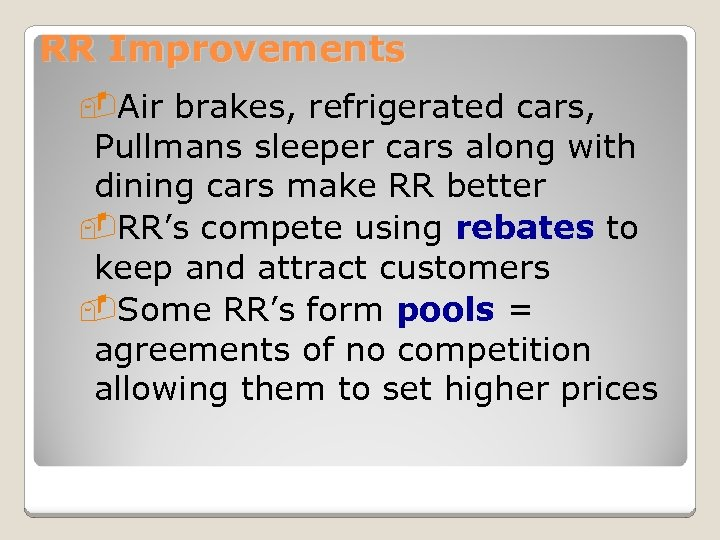 RR Improvements -Air brakes, refrigerated cars, Pullmans sleeper cars along with dining cars make