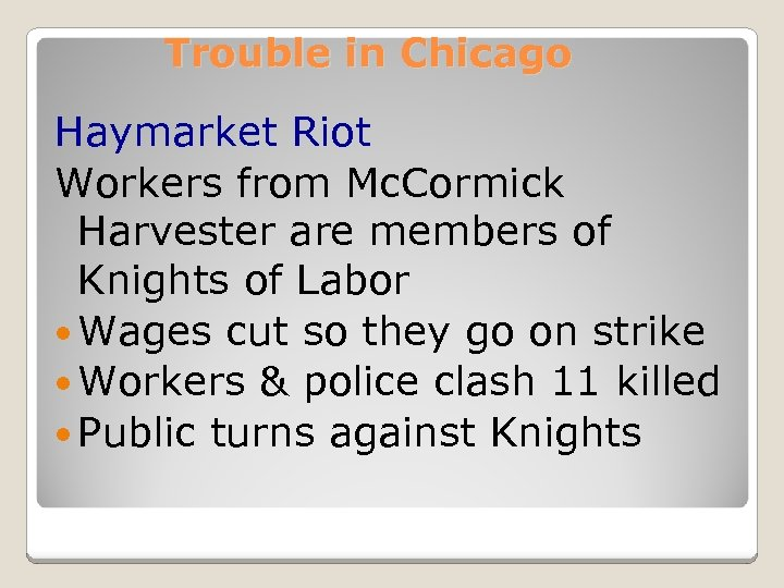 Trouble in Chicago Haymarket Riot Workers from Mc. Cormick Harvester are members of Knights