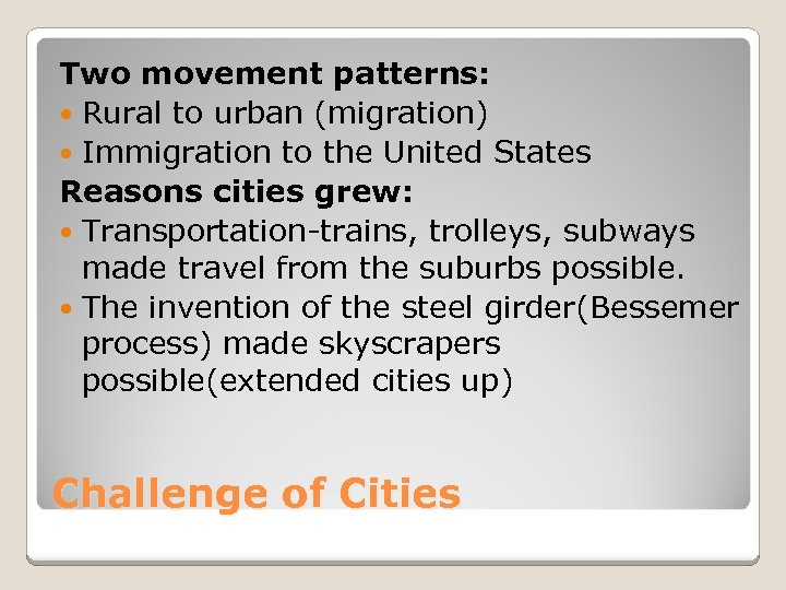 Two movement patterns: Rural to urban (migration) Immigration to the United States Reasons cities