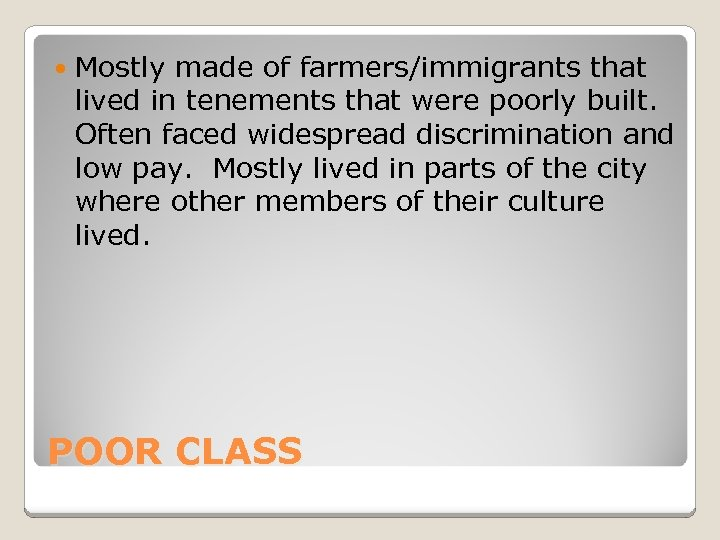 Mostly made of farmers/immigrants that lived in tenements that were poorly built. Often