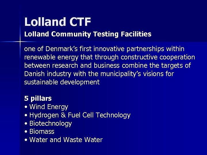 Lolland CTF Lolland Community Testing Facilities one of Denmark's first innovative partnerships within renewable