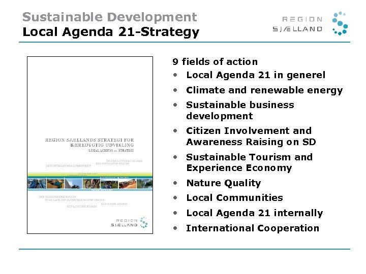 Sustainable Development Local Agenda 21 -Strategy 9 fields of action • Local Agenda 21