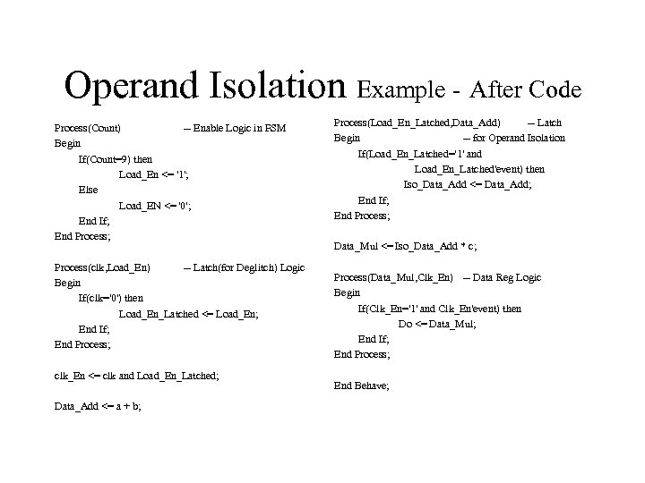 Operand Isolation Example - After Code Process(Count) -- Enable Logic in FSM Begin If(Count=9)
