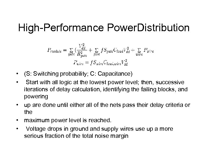 High-Performance Power. Distribution • (S: Switching probability; C: Capacitance) • Start with all logic