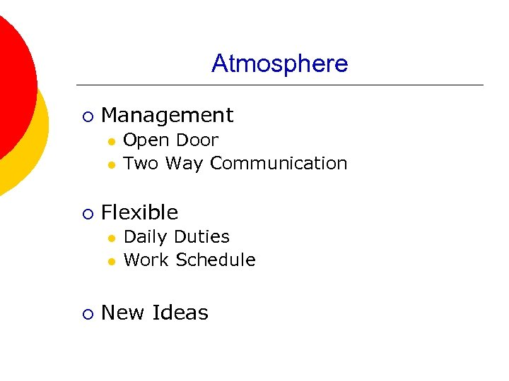 Atmosphere ¡ Management l l ¡ Flexible l l ¡ Open Door Two Way