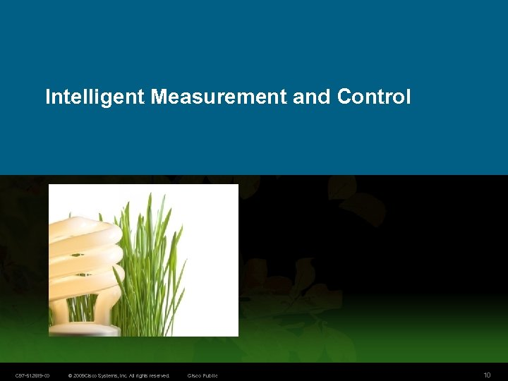 Intelligent Measurement and Control C 97 -512619 -00 © 2009 Cisco Systems, Inc. All