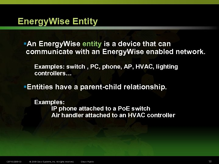 Energy. Wise Entity §An Energy. Wise entity is a device that can communicate with