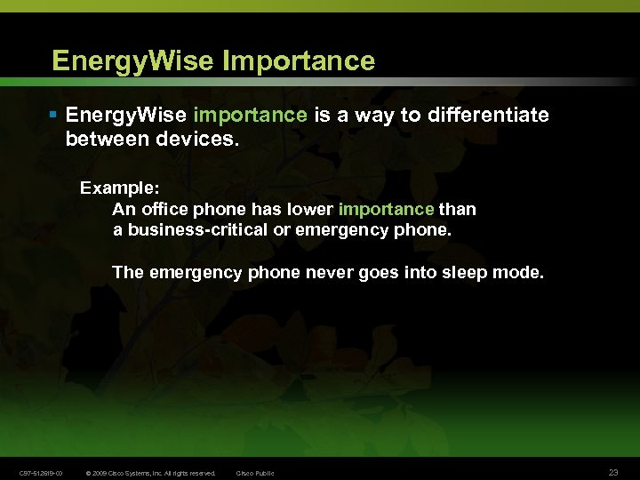 Energy. Wise Importance § Energy. Wise importance is a way to differentiate between devices.