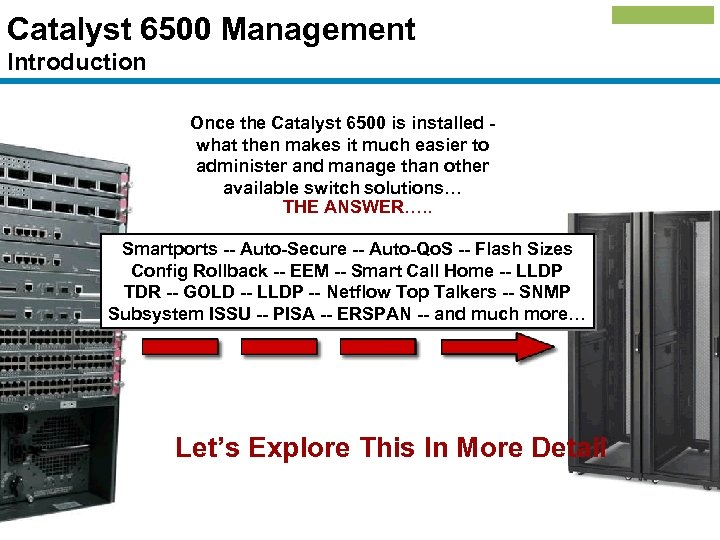 Catalyst 6500 Management Introduction Once the Catalyst 6500 is installed what then makes it