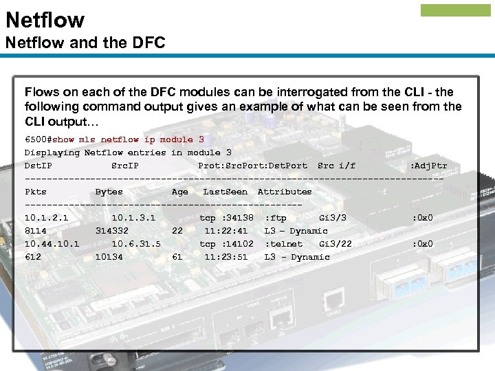 Netflow and the DFC Flows on each of the DFC modules can be interrogated