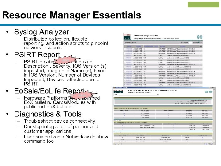 Resource Manager Essentials • Syslog Analyzer – Distributed collection, flexible reporting, and action scripts