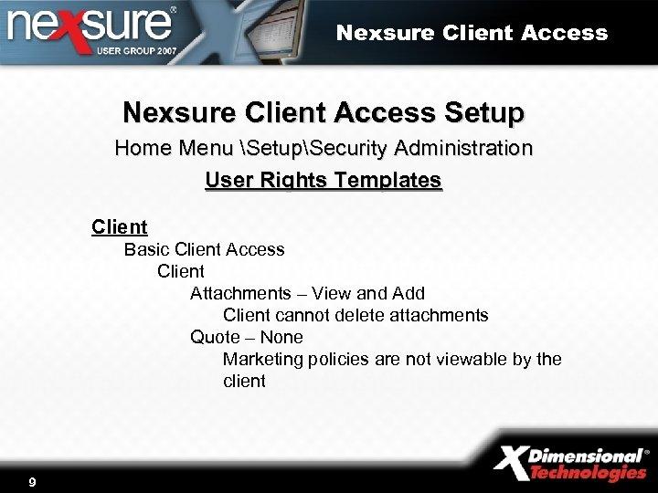 Nexsure Client Access Setup Home Menu SetupSecurity Administration User Rights Templates Client Basic Client