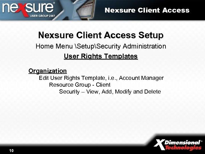 Nexsure Client Access Setup Home Menu SetupSecurity Administration User Rights Templates Organization Edit User