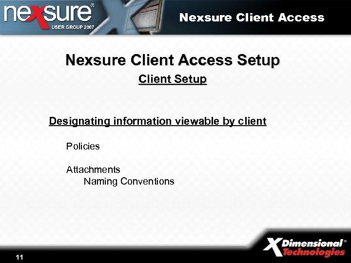 Nexsure Client Access Setup Client Setup Designating information viewable by client Policies Attachments Naming