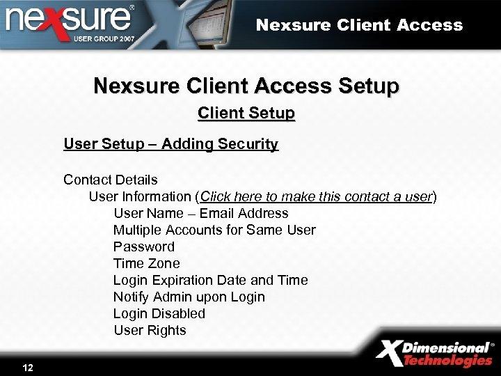 Nexsure Client Access Setup Client Setup User Setup – Adding Security Contact Details User