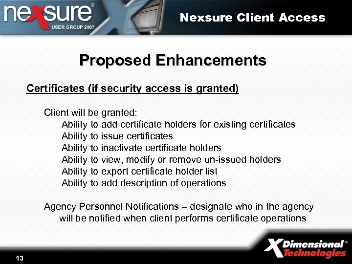 Nexsure Client Access Proposed Enhancements Certificates (if security access is granted) Client will be