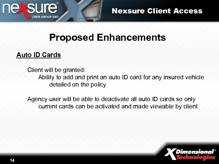 Nexsure Client Access Proposed Enhancements Auto ID Cards Client will be granted: Ability to