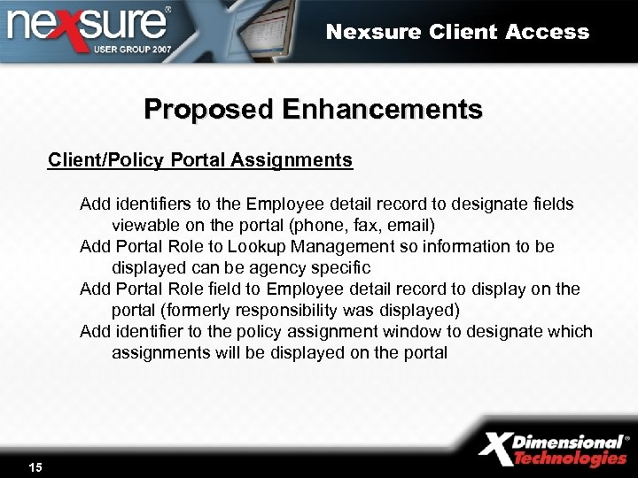 Nexsure Client Access Proposed Enhancements Client/Policy Portal Assignments Add identifiers to the Employee detail