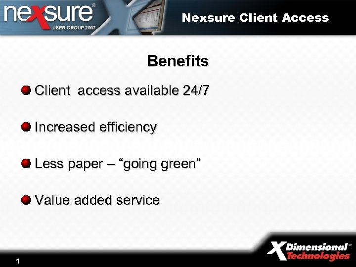 """Nexsure Client Access Benefits Client access available 24/7 Increased efficiency Less paper – """"going"""