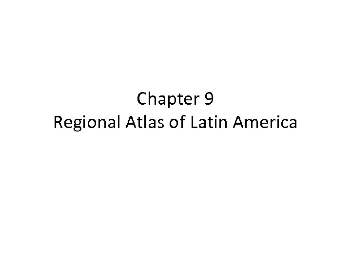 Chapter 9 Regional Atlas of Latin America