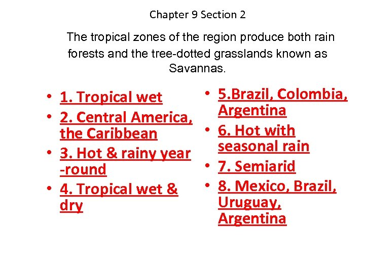 Chapter 9 Section 2 The tropical zones of the region produce both rain forests