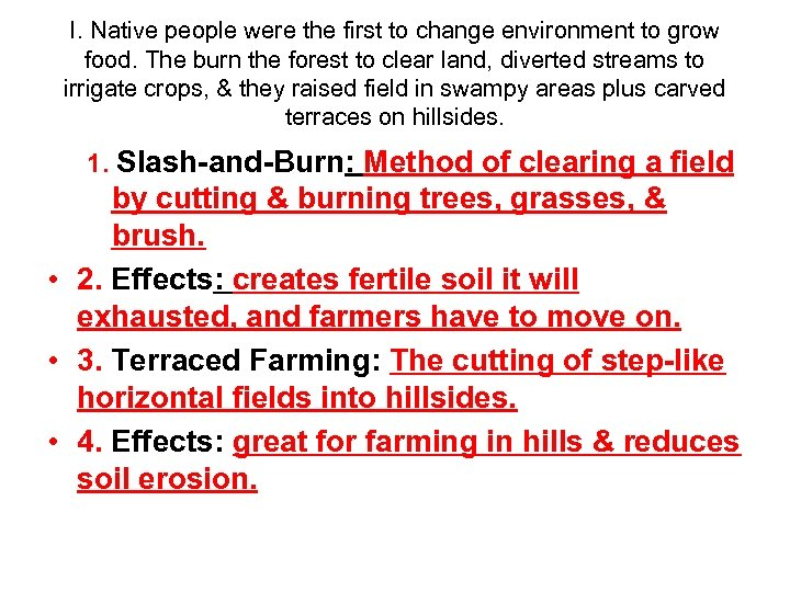 I. Native people were the first to change environment to grow food. The burn