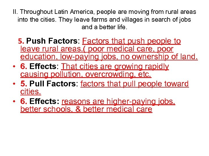 II. Throughout Latin America, people are moving from rural areas into the cities. They