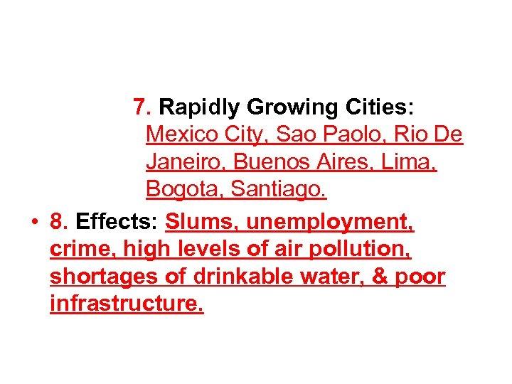7. Rapidly Growing Cities: Mexico City, Sao Paolo, Rio De Janeiro, Buenos Aires, Lima,