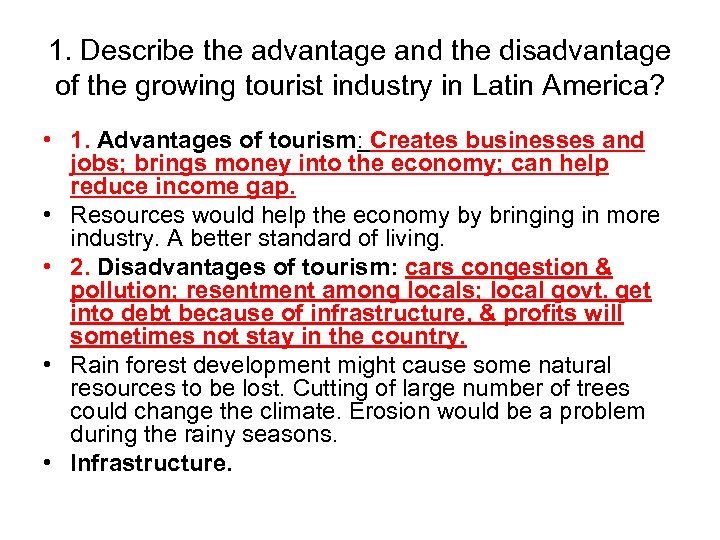 1. Describe the advantage and the disadvantage of the growing tourist industry in Latin