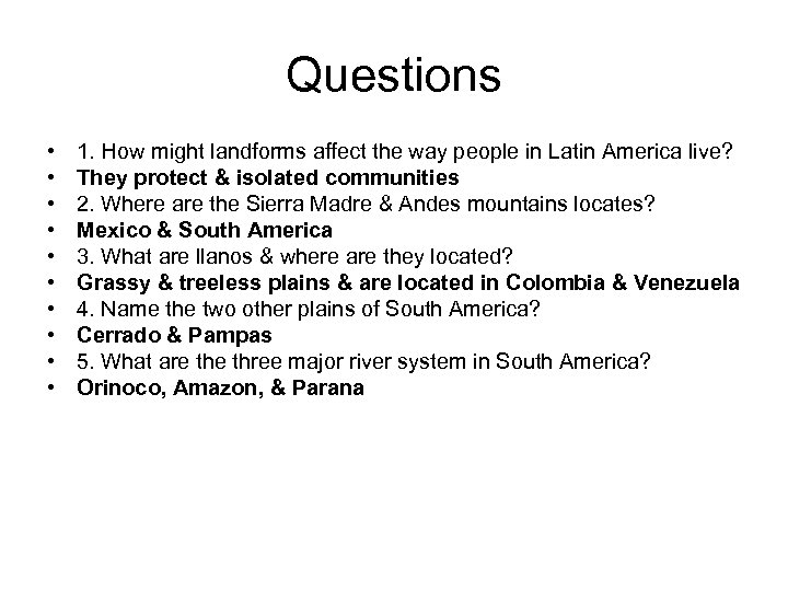 Questions • • • 1. How might landforms affect the way people in Latin