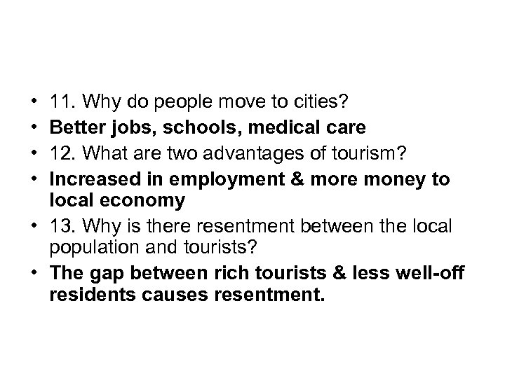• • 11. Why do people move to cities? Better jobs, schools, medical