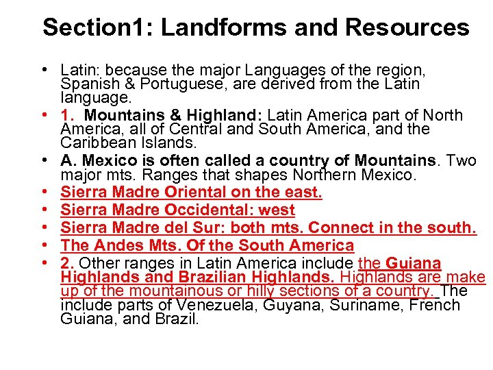 Section 1: Landforms and Resources • Latin: because the major Languages of the region,