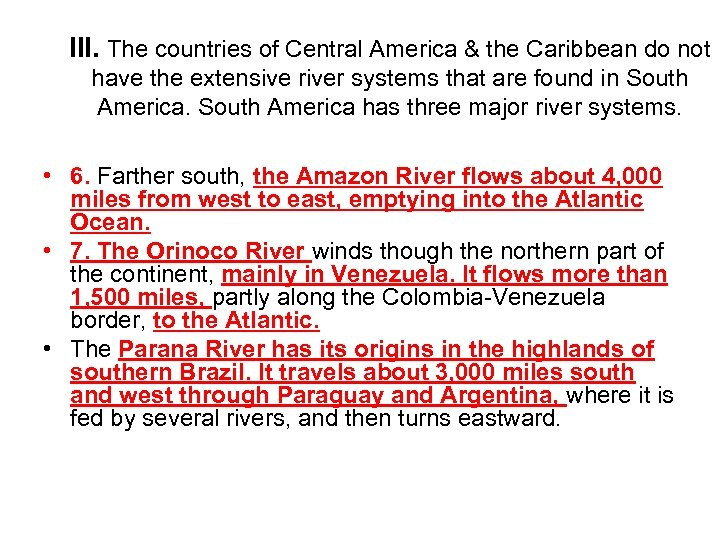 III. The countries of Central America & the Caribbean do not have the extensive