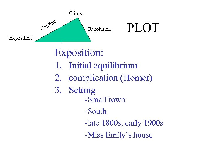 Climax t ic nfl Co Resolution PLOT Exposition: 1. Initial equilibrium 2. complication (Homer)