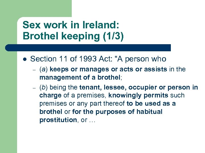 """Sex work in Ireland: Brothel keeping (1/3) l Section 11 of 1993 Act: """"A"""