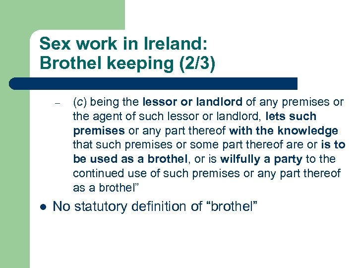 Sex work in Ireland: Brothel keeping (2/3) – l (c) being the lessor or