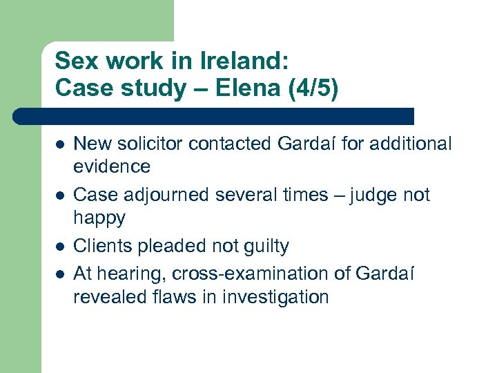 Sex work in Ireland: Case study – Elena (4/5) l l New solicitor contacted