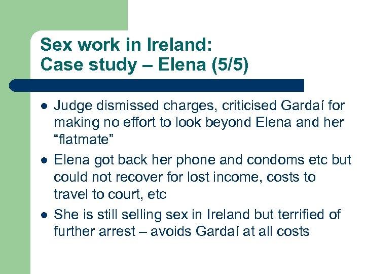 Sex work in Ireland: Case study – Elena (5/5) l l l Judge dismissed