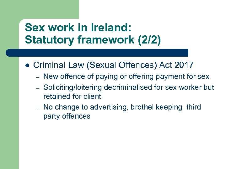 Sex work in Ireland: Statutory framework (2/2) l Criminal Law (Sexual Offences) Act 2017
